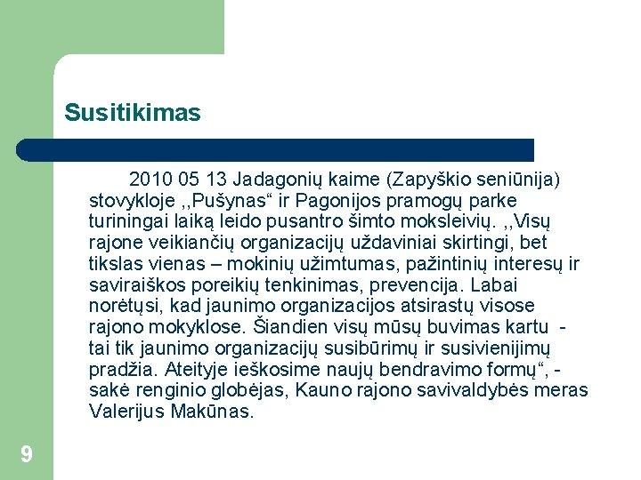 """Susitikimas 2010 05 13 Jadagonių kaime (Zapyškio seniūnija) stovykloje , , Pušynas"""" ir Pagonijos"""