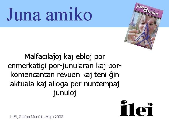 Juna amiko Malfacilaĵoj kaj ebloj por enmerkatigi por-junularan kaj porkomencantan revuon kaj teni ĝin