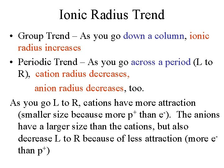 Ionic Radius Trend • Group Trend – As you go down a column, ionic
