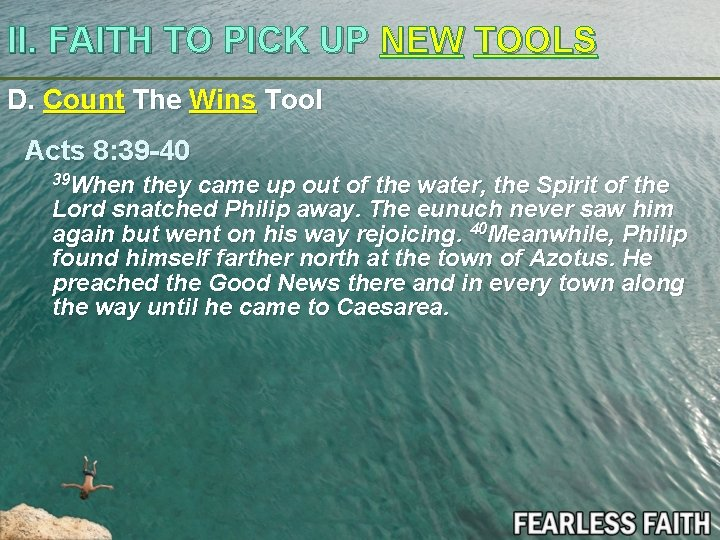 II. FAITH TO PICK UP NEW TOOLS D. Count The Wins Tool Acts 8: