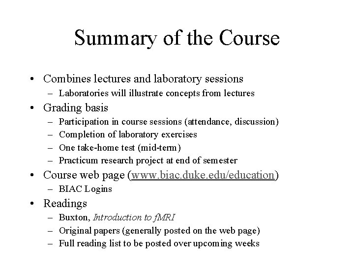 Summary of the Course • Combines lectures and laboratory sessions – Laboratories will illustrate