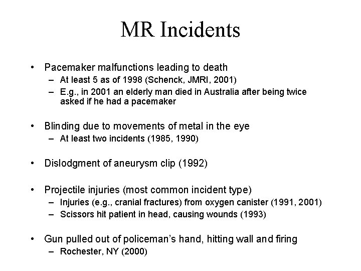 MR Incidents • Pacemaker malfunctions leading to death – At least 5 as of