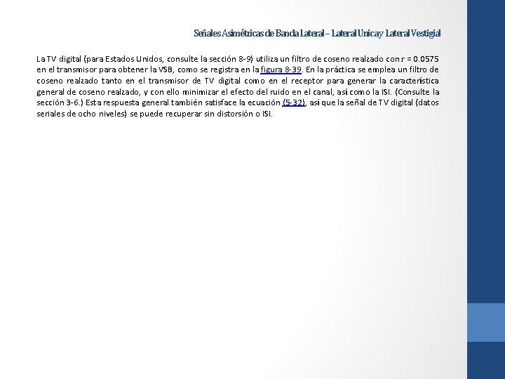 Señales Asimétricas de Banda Lateral – Lateral Unica y Lateral Vestigial La TV digital