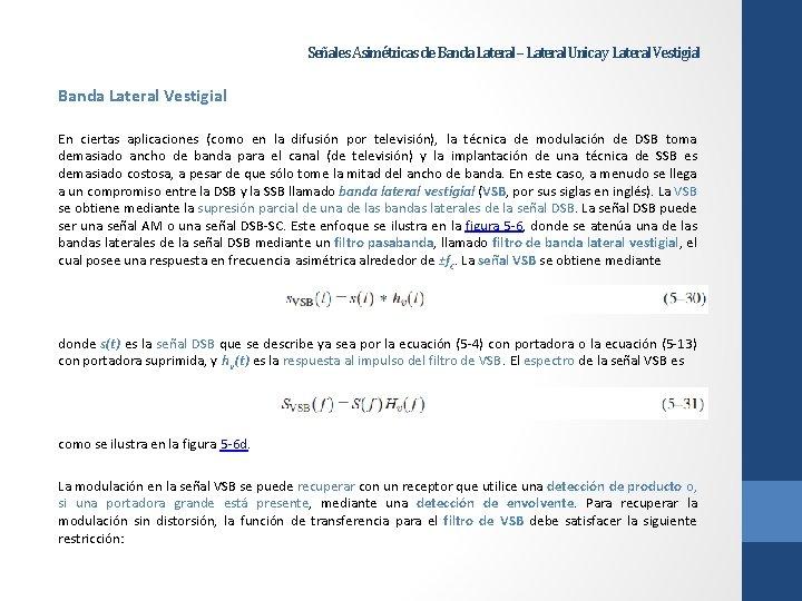 Señales Asimétricas de Banda Lateral – Lateral Unica y Lateral Vestigial Banda Lateral Vestigial