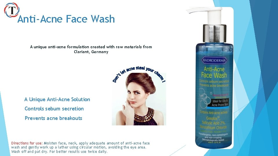 Anti-Acne Face Wash A unique anti-acne formulation created with raw materials from Clariant, Germany