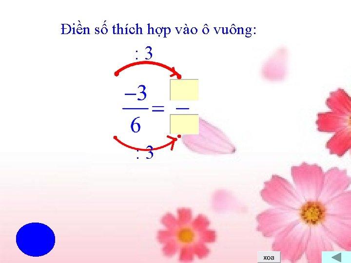 Điền số thích hợp vào ô vuông: : 3 10 789123456
