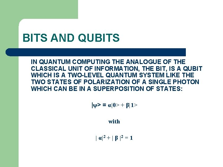 BITS AND QUBITS IN QUANTUM COMPUTING THE ANALOGUE OF THE CLASSICAL UNIT OF INFORMATION,