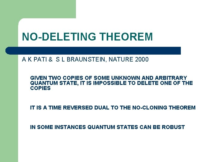 NO-DELETING THEOREM A K PATI & S L BRAUNSTEIN, NATURE 2000 GIVEN TWO COPIES