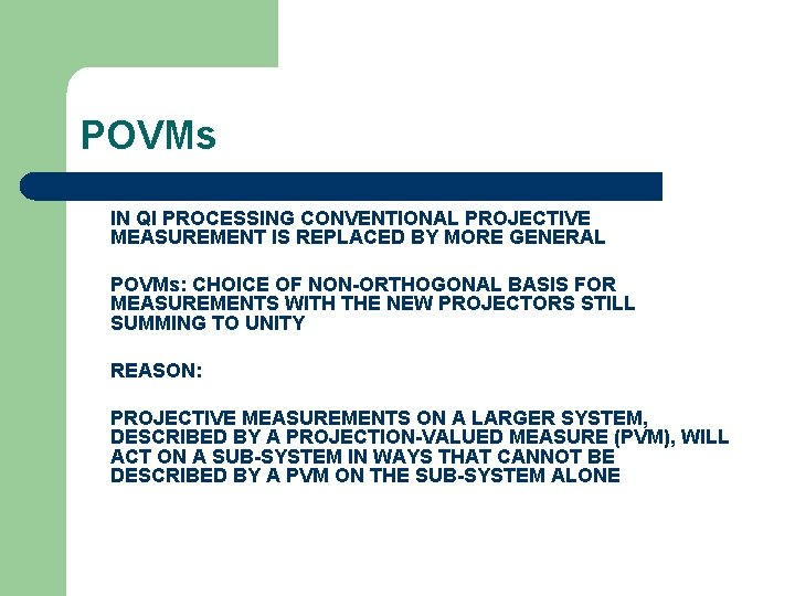 POVMs IN QI PROCESSING CONVENTIONAL PROJECTIVE MEASUREMENT IS REPLACED BY MORE GENERAL POVMs: CHOICE