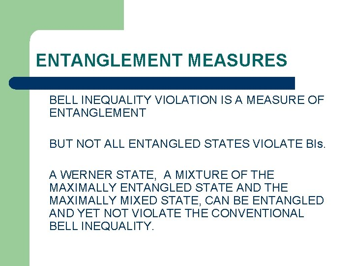 ENTANGLEMENT MEASURES BELL INEQUALITY VIOLATION IS A MEASURE OF ENTANGLEMENT BUT NOT ALL ENTANGLED