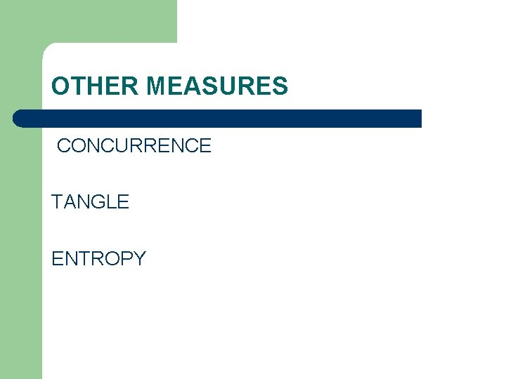 OTHER MEASURES CONCURRENCE TANGLE ENTROPY