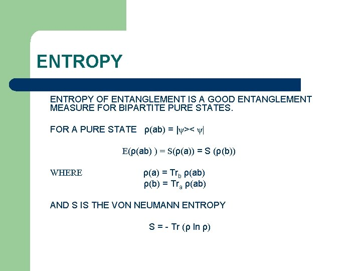ENTROPY OF ENTANGLEMENT IS A GOOD ENTANGLEMENT MEASURE FOR BIPARTITE PURE STATES. FOR A