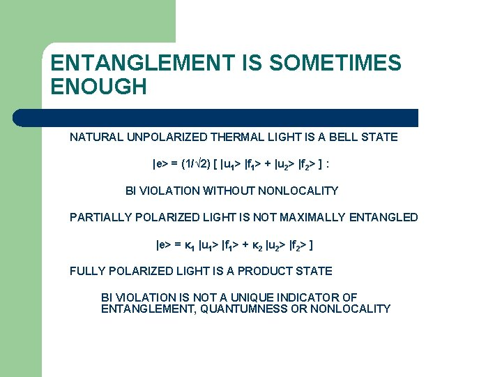 ENTANGLEMENT IS SOMETIMES ENOUGH NATURAL UNPOLARIZED THERMAL LIGHT IS A BELL STATE |e> =
