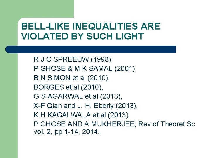 BELL-LIKE INEQUALITIES ARE VIOLATED BY SUCH LIGHT R J C SPREEUW (1998) P GHOSE