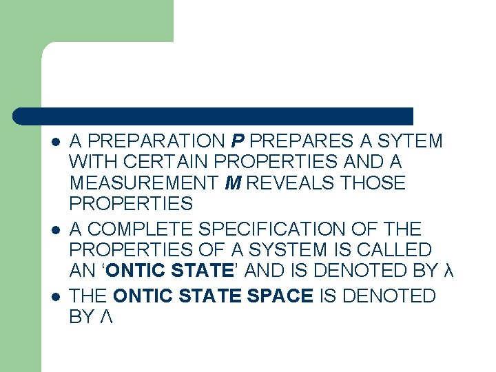 l l l A PREPARATION P PREPARES A SYTEM WITH CERTAIN PROPERTIES AND A