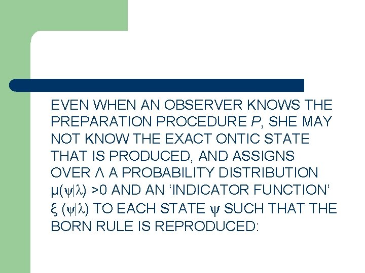 EVEN WHEN AN OBSERVER KNOWS THE PREPARATION PROCEDURE P, SHE MAY NOT KNOW THE