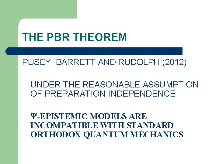 THE PBR THEOREM PUSEY, BARRETT AND RUDOLPH (2012) UNDER THE REASONABLE ASSUMPTION OF PREPARATION