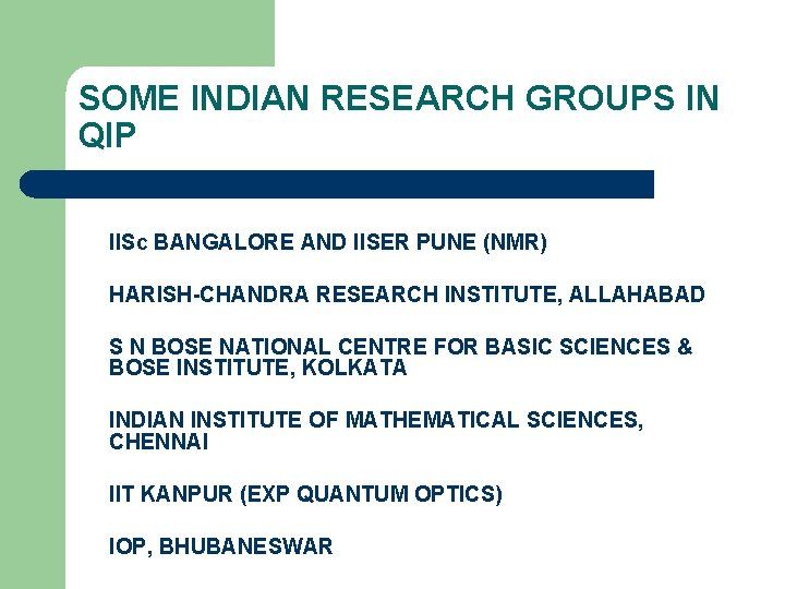 SOME INDIAN RESEARCH GROUPS IN QIP IISc BANGALORE AND IISER PUNE (NMR) HARISH-CHANDRA RESEARCH