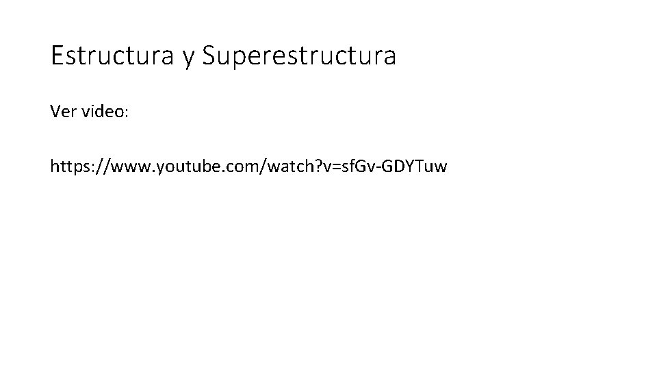 Estructura y Superestructura Ver video: https: //www. youtube. com/watch? v=sf. Gv-GDYTuw