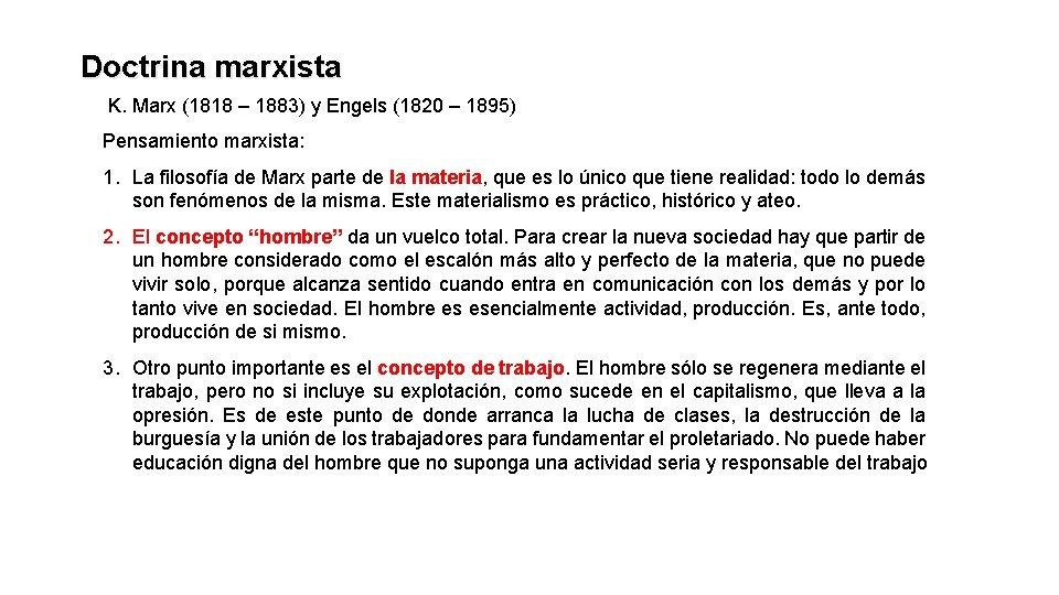 Doctrina marxista K. Marx (1818 – 1883) y Engels (1820 – 1895) Pensamiento marxista: