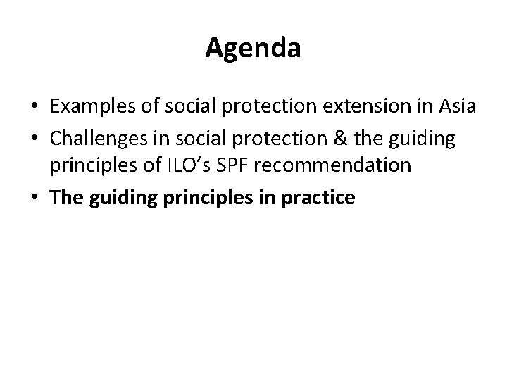 Agenda • Examples of social protection extension in Asia • Challenges in social protection