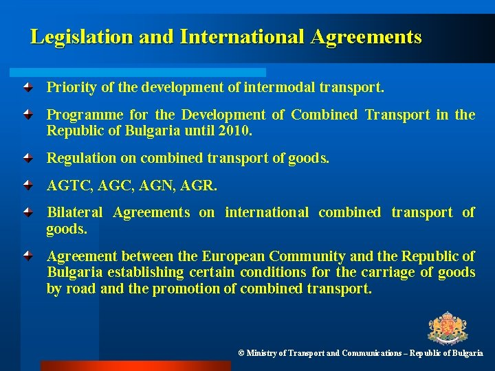 Legislation and International Agreements Priority of the development of intermodal transport. Programme for the