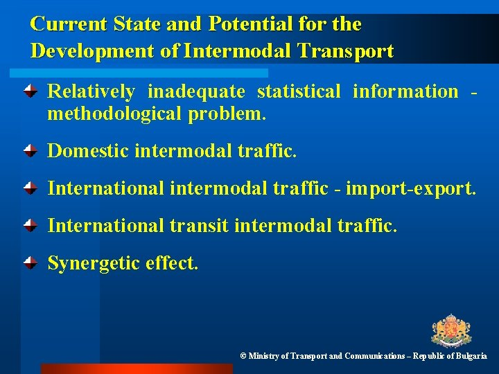Current State and Potential for the Development of Intermodal Transport Relatively inadequate statistical information