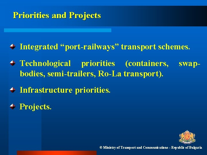 """Priorities and Projects Integrated """"port-railways"""" transport schemes. Technological priorities (containers, bodies, semi-trailers, Ro-La transport)."""