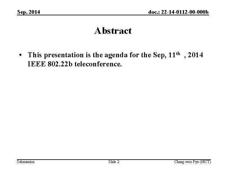 Sep. 2014 doc. : 22 -14 -0112 -00 -000 b Abstract • This presentation