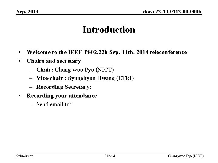 Sep. 2014 doc. : 22 -14 -0112 -00 -000 b Introduction • Welcome to