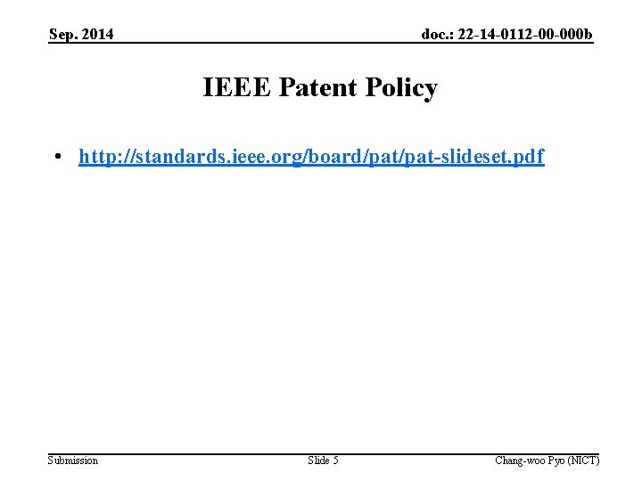Sep. 2014 doc. : 22 -14 -0112 -00 -000 b IEEE Patent Policy •