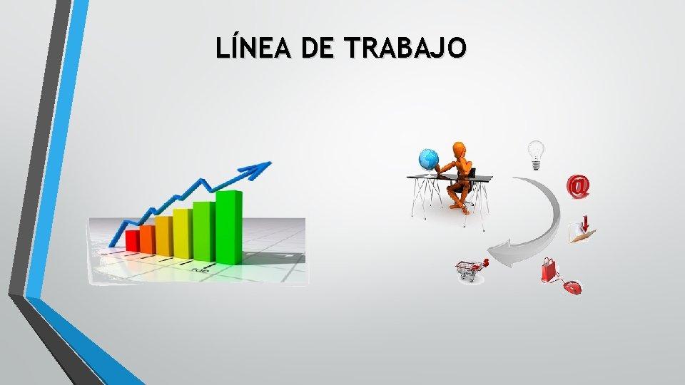 LÍNEA DE TRABAJO