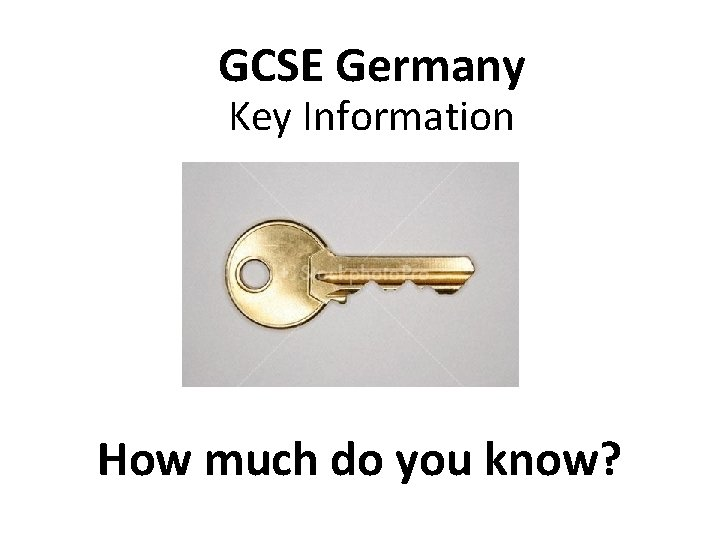 GCSE Germany Key Information How much do you know?