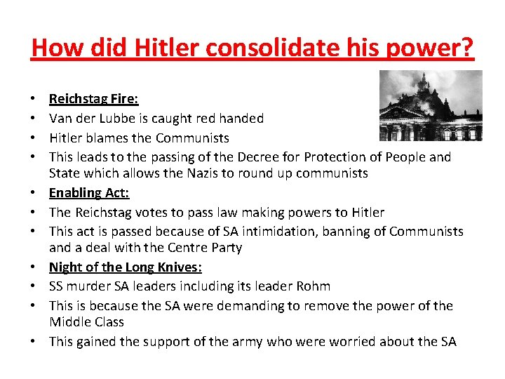 How did Hitler consolidate his power? • • • Reichstag Fire: Van der Lubbe