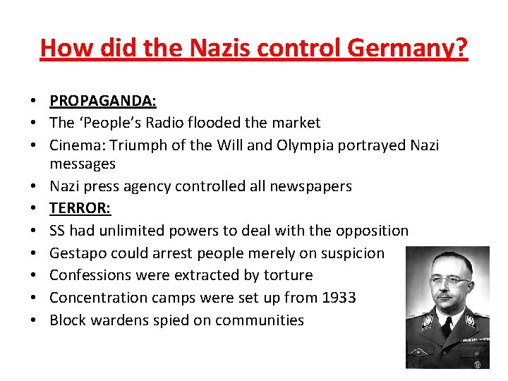 How did the Nazis control Germany? • PROPAGANDA: • The 'People's Radio flooded the