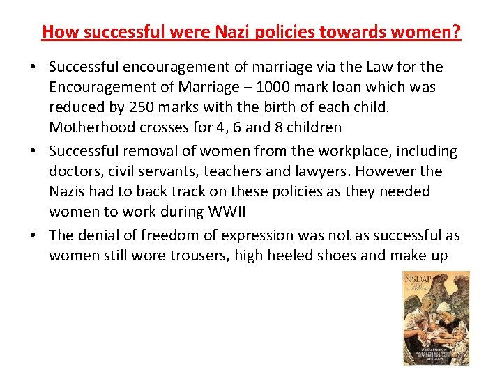 How successful were Nazi policies towards women? • Successful encouragement of marriage via the