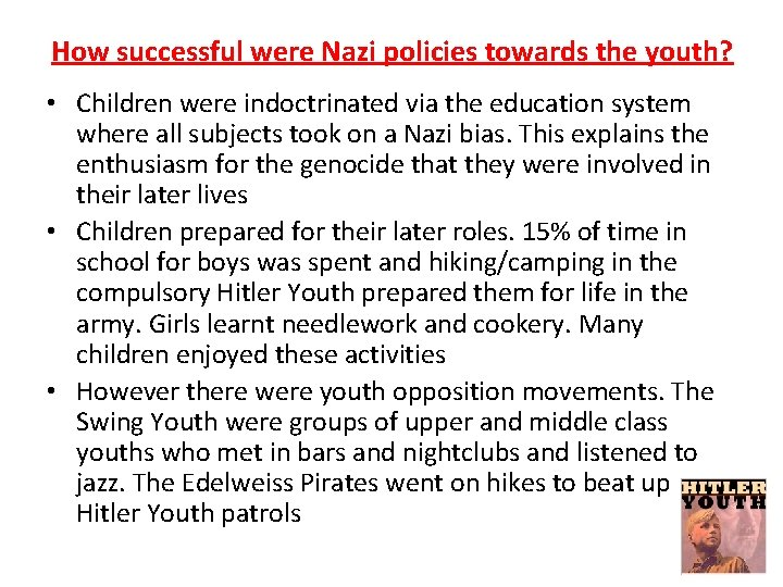 How successful were Nazi policies towards the youth? • Children were indoctrinated via the