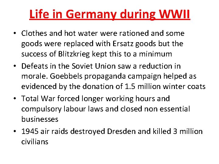 Life in Germany during WWII • Clothes and hot water were rationed and some