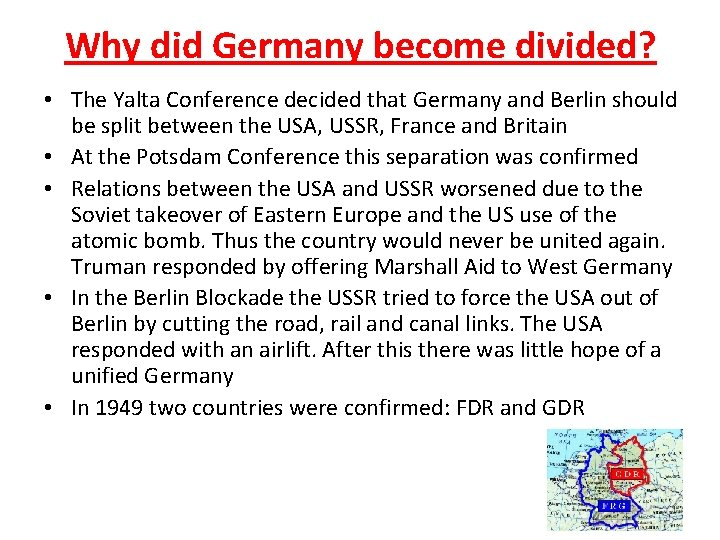 Why did Germany become divided? • The Yalta Conference decided that Germany and Berlin