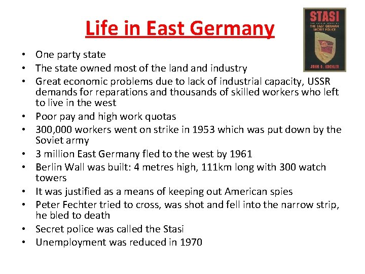 Life in East Germany • One party state • The state owned most of