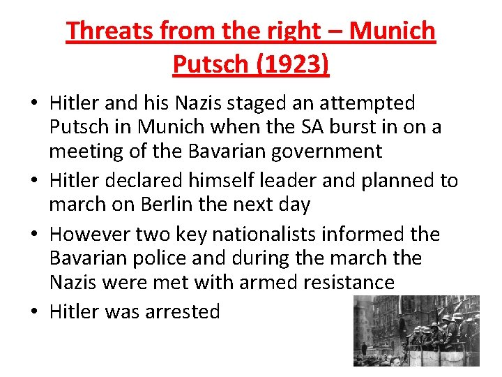 Threats from the right – Munich Putsch (1923) • Hitler and his Nazis staged
