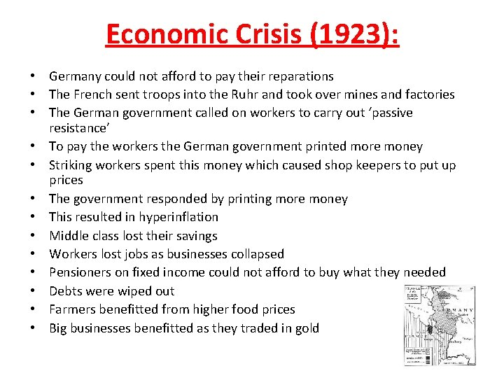 Economic Crisis (1923): • Germany could not afford to pay their reparations • The