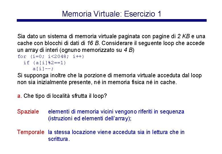Memoria Virtuale: Esercizio 1 Sia dato un sistema di memoria virtuale paginata con pagine