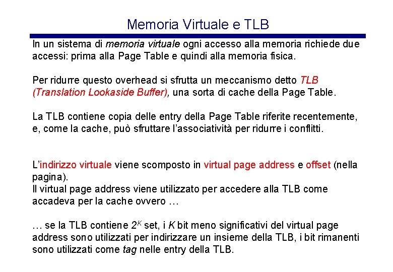 Memoria Virtuale e TLB In un sistema di memoria virtuale ogni accesso alla memoria