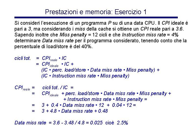 Prestazioni e memoria: Esercizio 1 Si consideri l'esecuzione di un programma P su di