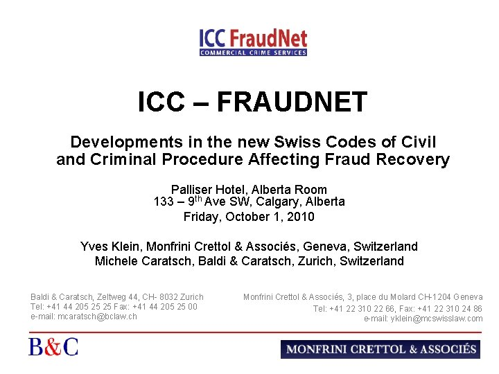 ICC – FRAUDNET Developments in the new Swiss Codes of Civil and Criminal Procedure