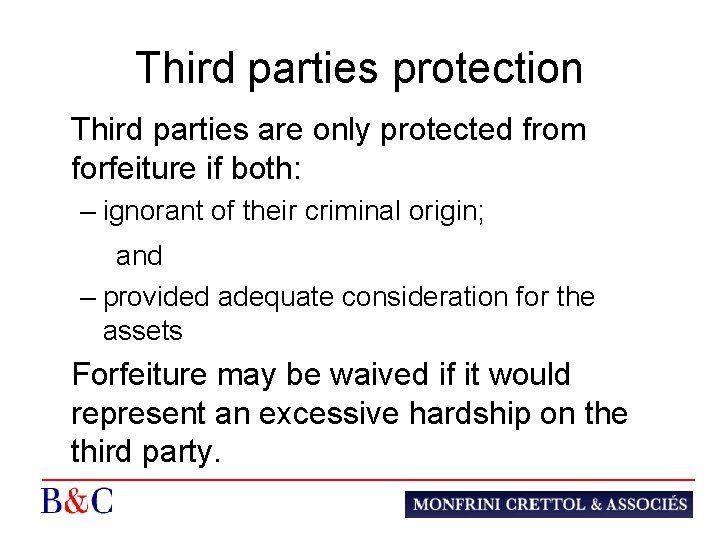Third parties protection Third parties are only protected from forfeiture if both: – ignorant