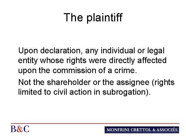 The plaintiff Upon declaration, any individual or legal entity whose rights were directly affected