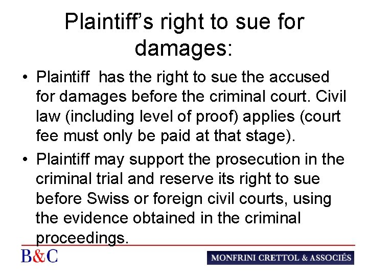 Plaintiff's right to sue for damages: • Plaintiff has the right to sue the