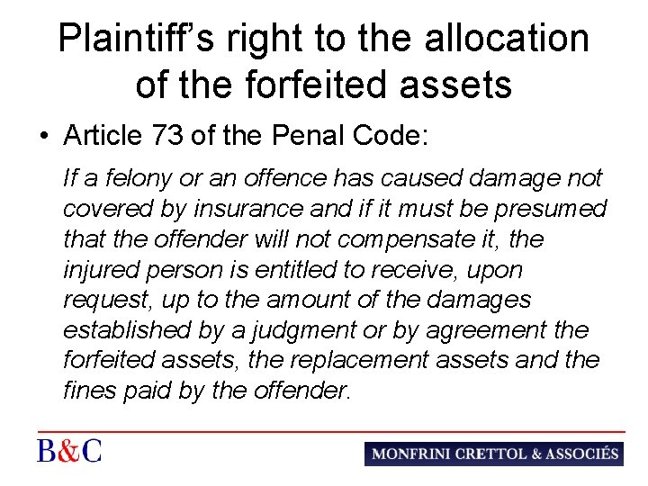 Plaintiff's right to the allocation of the forfeited assets • Article 73 of the